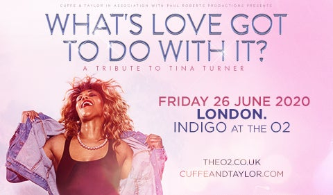 More Info for What's Love Got To Do With It? - A Tribute to Tina Turner