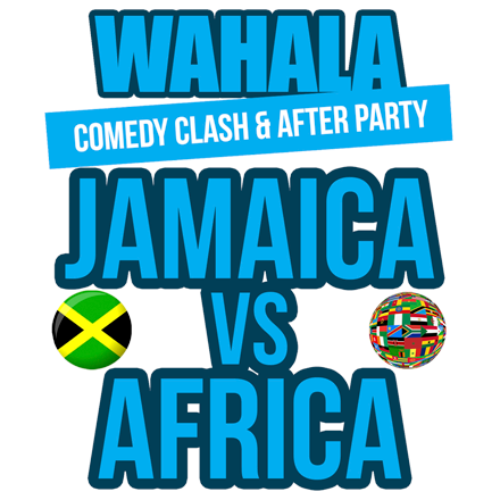 More Info for Wahala Comedy Clash: Jamaica Vs Africa