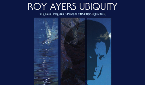 More Info for Postponed | Roy Ayers Ubiquity 'Mystic Voyage' 45th Anniversary